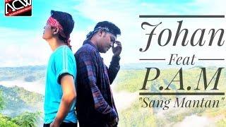 SANG MANTAN JOHAN AFFAN FT PAM SMITH NEW SINGLE 2017