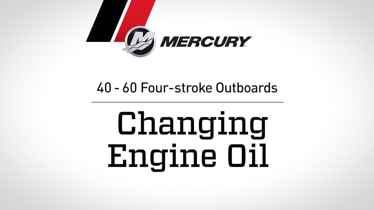 Mercury 40 60hp Fourstroke Outboard Maintenance Changing Engine Oil Youtube