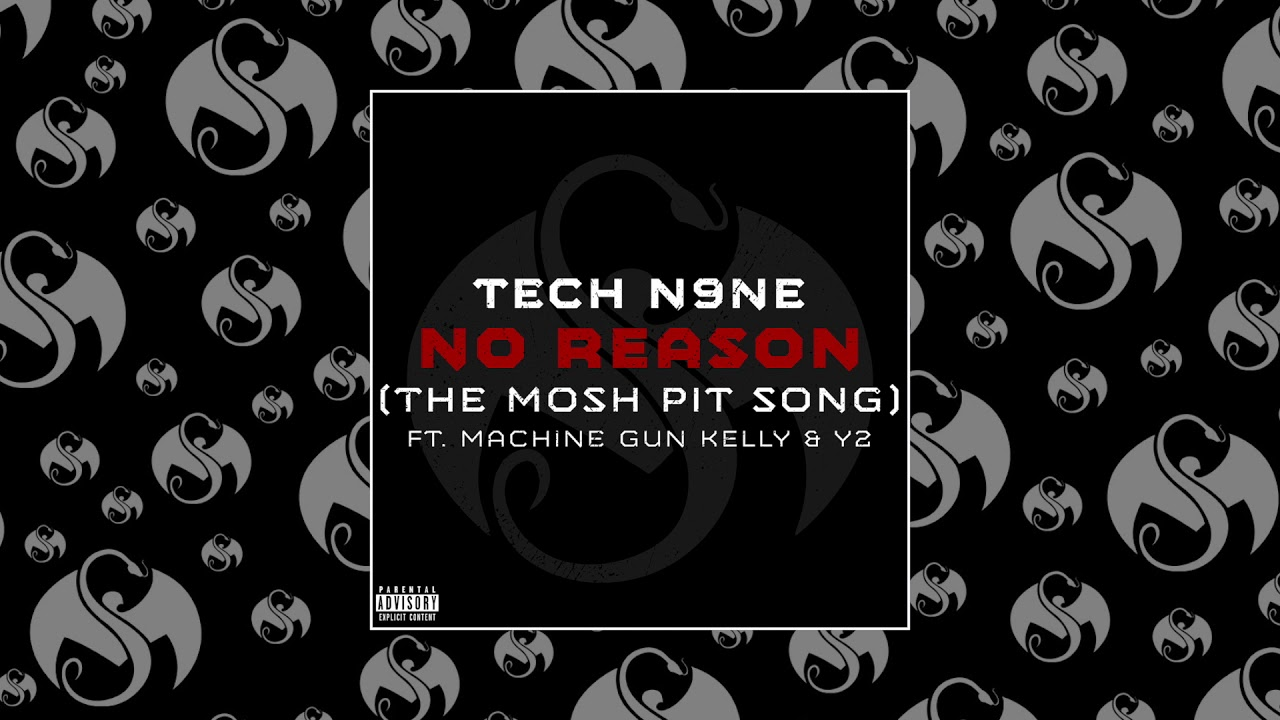 Tech N9ne - No Reason (The Mosh Pit Song) (Feat  Machine Gun Kelly & Y2) |  OFFICIAL AUDIO