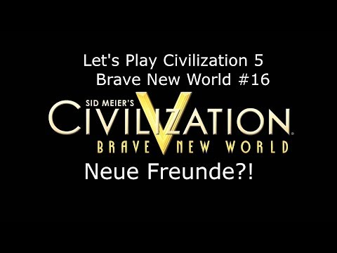 Civilization V - Brave New World #16 Neue Freunde?! | Deutsch HD FrostgrimUnlimited |