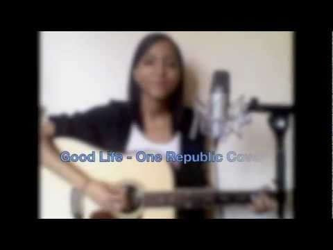 Good Life - One Republic Cover :)