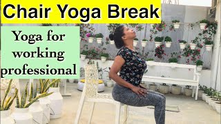 5 min Chair yoga- office yoga for working professionals