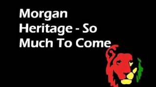 Watch Morgan Heritage So Much To Come video