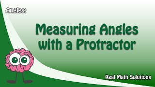 Angles Part 2 - Measuring Angles with a Protractor