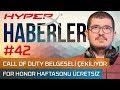 Call of Duty Belgeseli Çekiliyor, For Honor Haftasonu Ücretsiz - HyperX Haberler #42