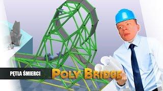 Poly Bridge pl #4 - Pętla Śmierci || Plaga