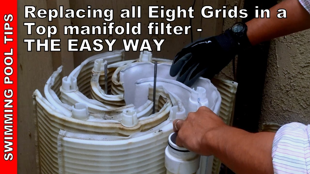Replacing all Eight Grids in a Top Manifold Filter: THE EASY WAY  YouTube