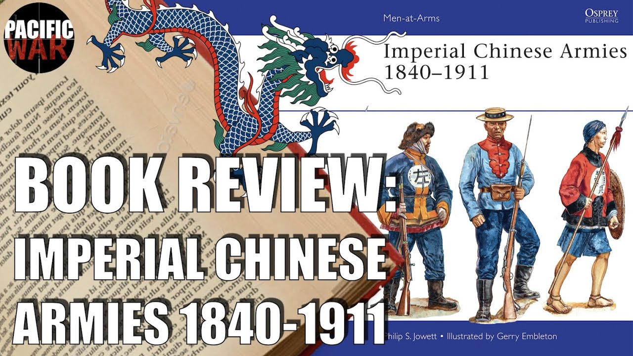 Imperial Chinese Armies 1840-1911. 🇨🇳  Book Review