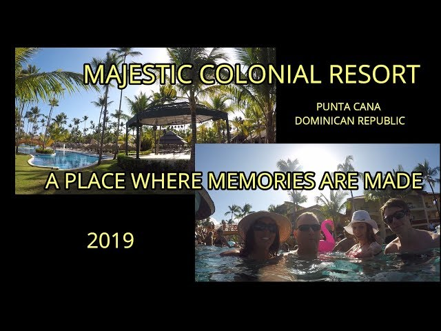 MAJESTIC COLONIAL RESORT | PUNTA CANA | DOMINICAN REPUBLIC | FULL REVIEW | HIGHLY RECOMMENDED!!!