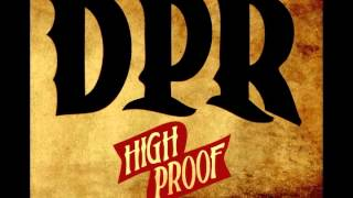 06 Blood Sweat & Beers | High Proof | DPR