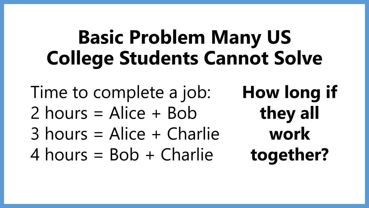 Most us college students cannot solve this basic math problem the most us college students cannot solve this basic math problem the working together riddle ccuart
