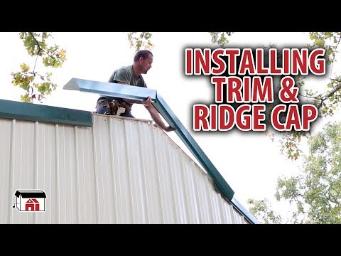 Installing Trim And Ridge Cap on DIY Shop Building Kits