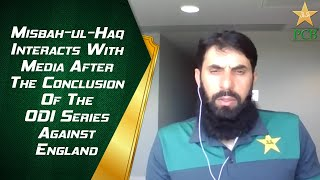 Misbah-ul-Haq Interacts With Media After The Conclusion Of The ODI Series Against England   PCB