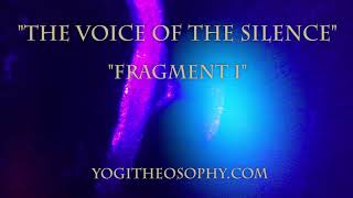 "THEOSOPHY: ""The Voice of The Silence"" - Fragment I"