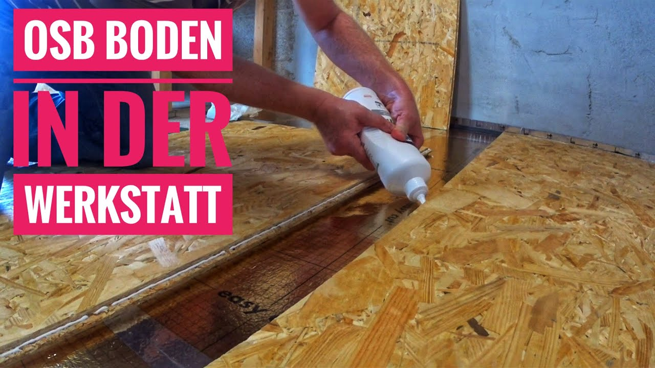 Fußboden Ohne Terbaru ~ Fußboden werkstatt » osb boden in der werkstatt verlegen endlich
