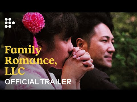 FAMILY ROMANCE, LLC | Official Trailer | Hand-Picked by MUBI