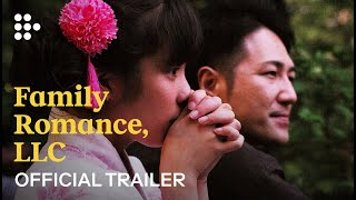 FAMILY ROMANCE, LLC   Official Trailer   Free Virtual Preview on MUBI July 3