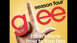Glee - I Don't Know How To Love Him (DOWNLOAD MP3 + LYRICS)
