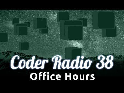 Office Hours | Coder Radio 38