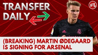 (BREAKING) Martin Ødegaard Is Signing For Arsenal | AFTV Transfer Daily