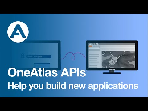 Plug and play with OneAtlas APIs - Designed to Integrate Satellite Imagery, Data and Analytics