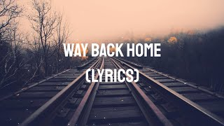 Download SHAUN - Way Back Home feat.Conor Maynard, [Sam Feldt Edit] ( Lyrics )