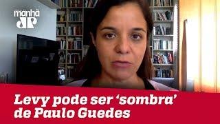 Joaquim Levy pode ser 'sombra' de Paulo Guedes durante Governo Bolsonaro | Vera Magalhães