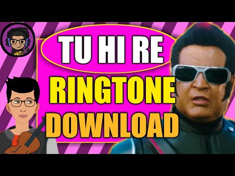 Tu Hi Re 2.0 Ringtone Download