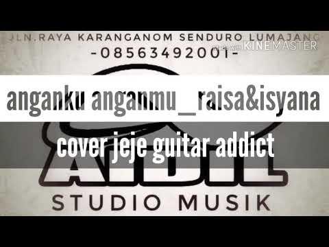 Anganku anganmu_raisya&isyana/cukup tau_febrian cover rock jeje guitar addict