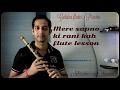 Mere sapno ki raani kab aayegi tu flute lesson tutorial basari bollywood song flute
