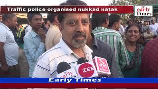 Traffic police organised nukkad natak