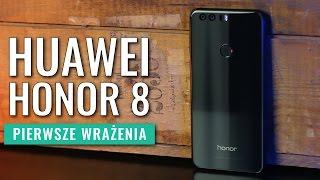 Huawei Honor 8 - pierwsze wrażenia PL