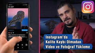 Instagramda Kalite Kaybı Olmadan Reels Videosu ve Fotoğraf Yükleme  Instagram Algoritması