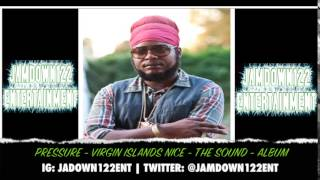 Pressure - Virgin Islands Nice - The Sound [I Grade Records] - 2014