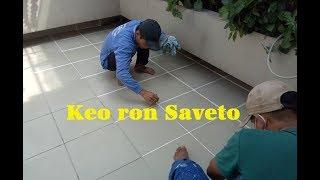 Hướng dẫn thi công keo chít mạch gạch Saveto - Italia