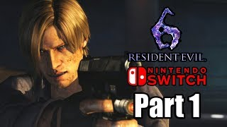 Resident Evil 6 (2019) Switch Walkthrough Part 1 | Docked Gameplay (No Commentary)
