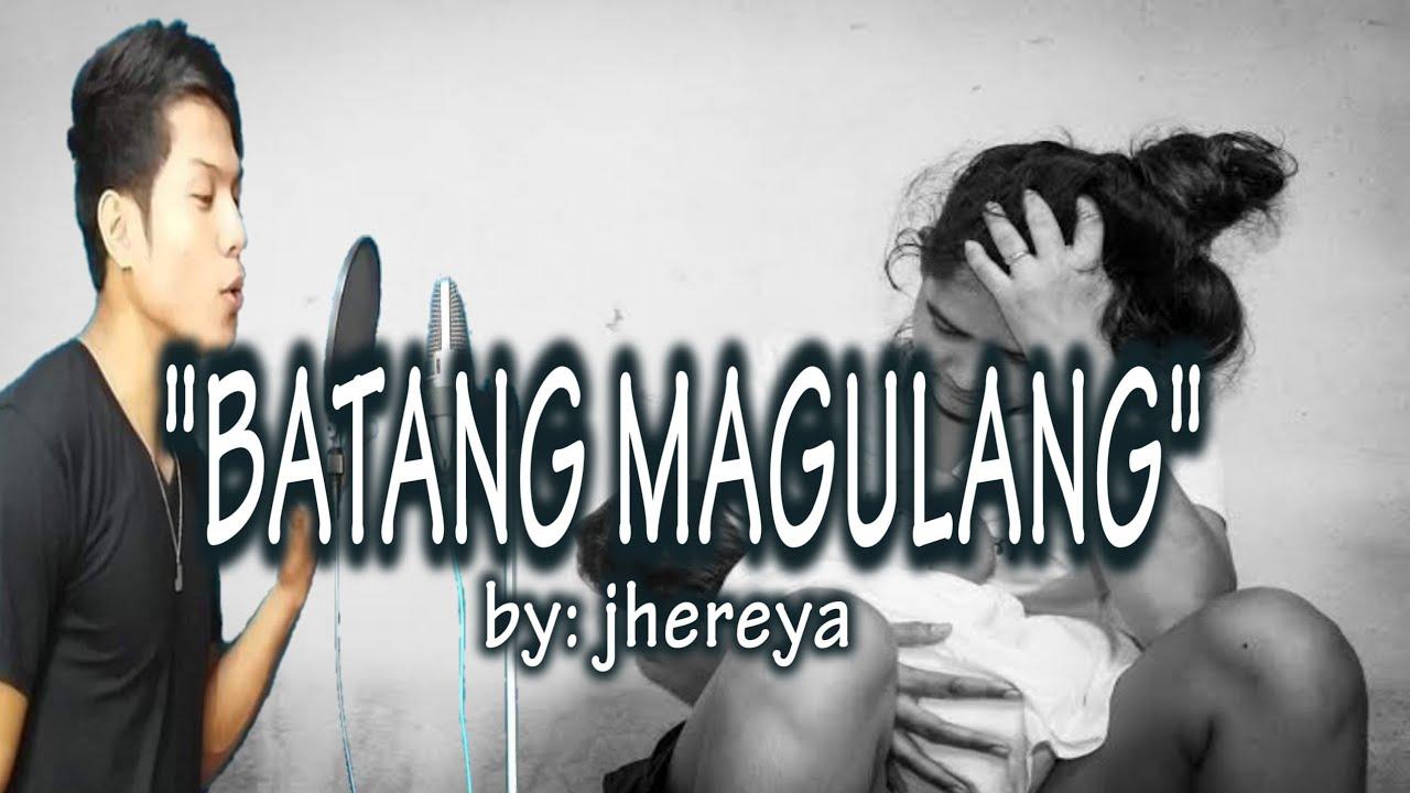 BATANG MAGULANG by:jhereya Music Video