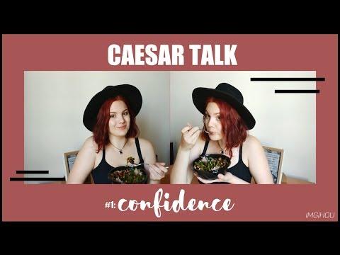CAESAR TALK #1 - Confidence | Imgihou