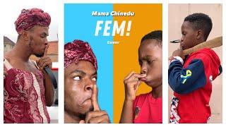 "IAMDIKEH - ""FEM"" MAMA CHINEDU COVER"