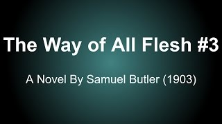 The Way of All Flesh Audio Books - A Novel By Samuel Butler (1903) #3