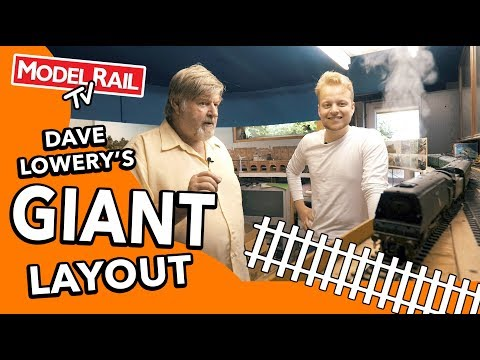 Giant Model Railway – Dave Lowery's Layout (Part I)