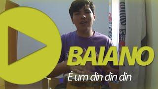 Baianos - É um din din din