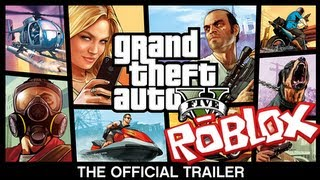ROBLOX - Grand Theft Auto V: The Official Trailer