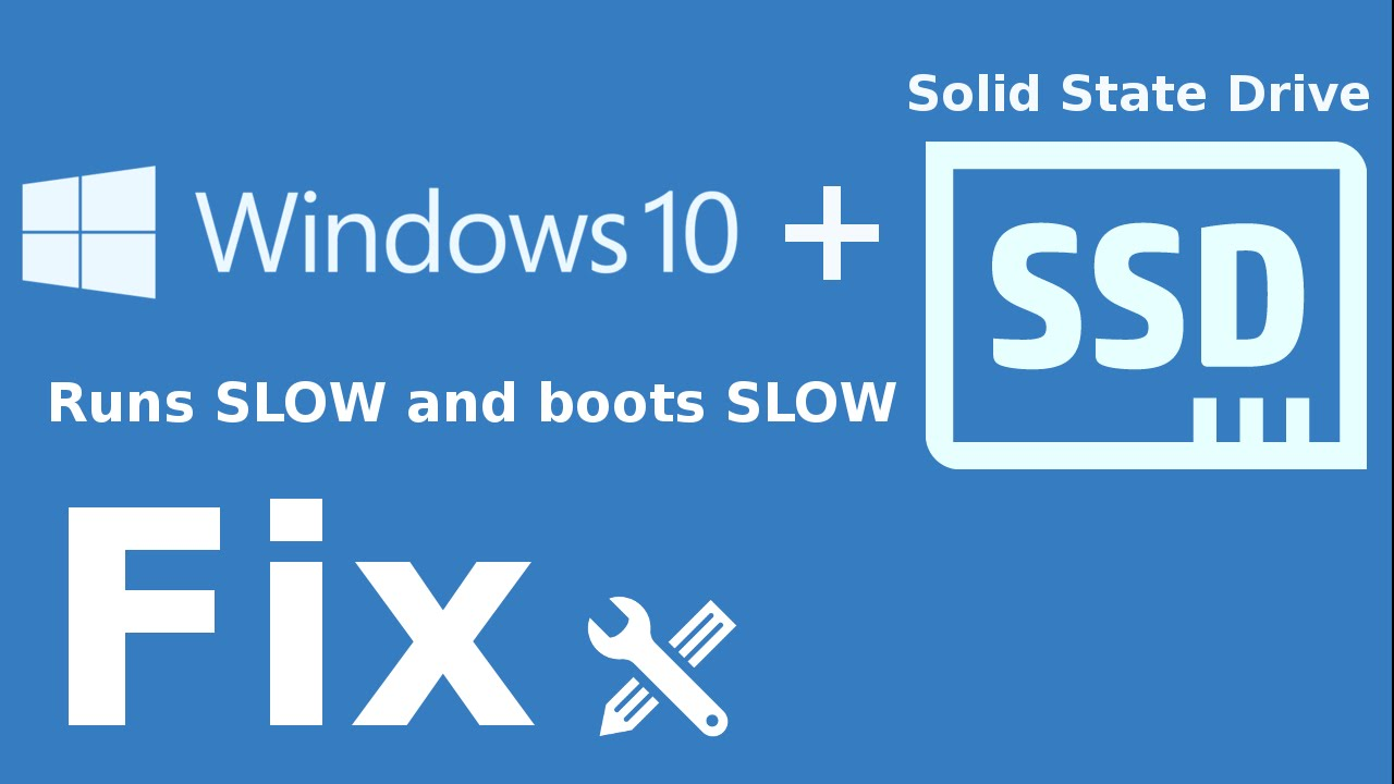 Windows 10 with SSD is Slow FIX