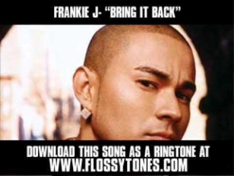 FRANKIE J  BRING IT BACK  New  + Download