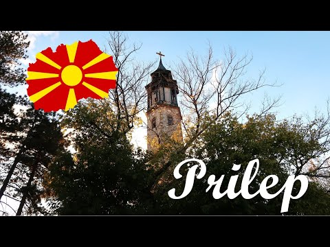 Prilep, Macedonia - The City of Towers Travel Vlog #32