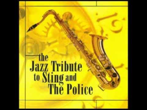 If You Love Somebody Set Them Free - The Jazz Tribute To Sting And The Police