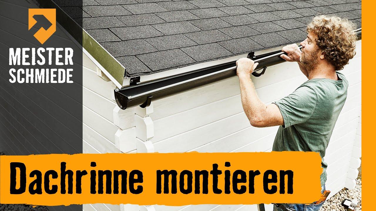 hornbach meisterschmiede - dachrinne montieren - youtube