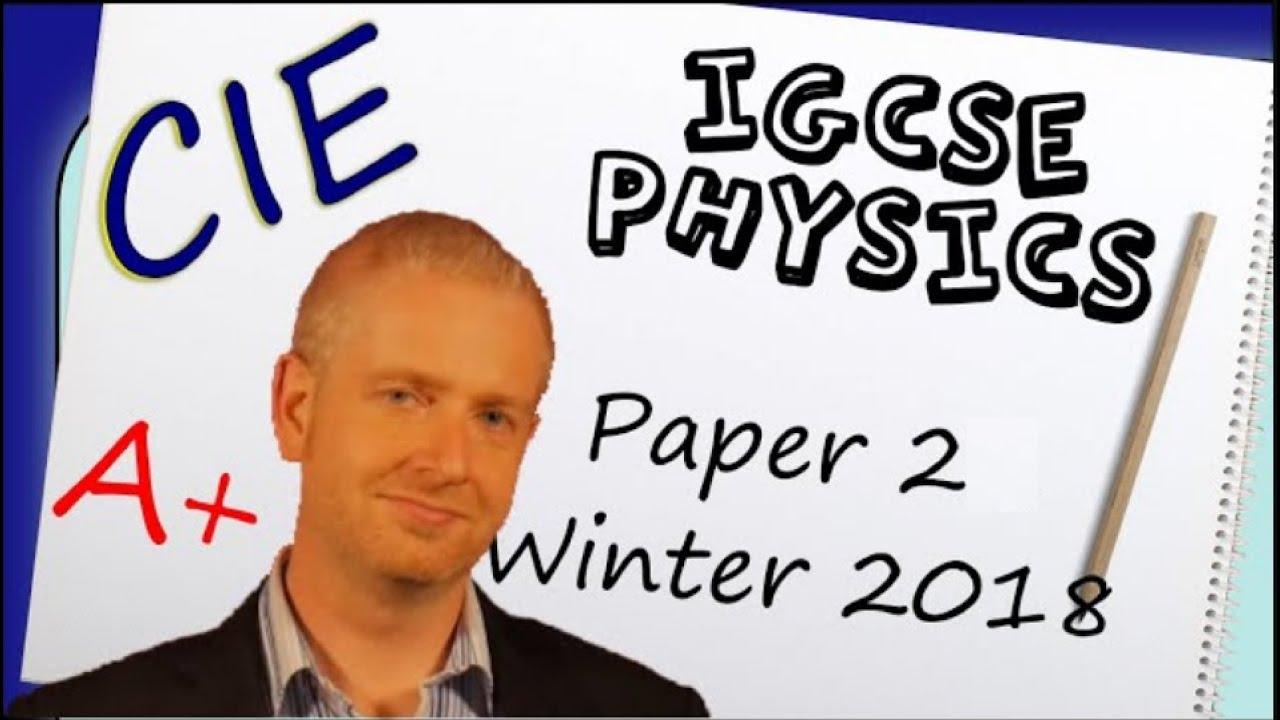 Exam Practice - IGCSE Physics Paper 2 (CIE) Winter 2018