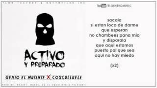 ACTIVO Y PREPARADO   COSCULLUELA FT  GENIO EL MUTANTE CON LETRA